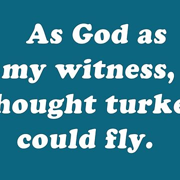 WKRP - As God as my witness, I thought turkeys could fly. by Phneepers