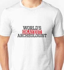 world's okayest Archeologist, #Archeologist  Unisex T-Shirt