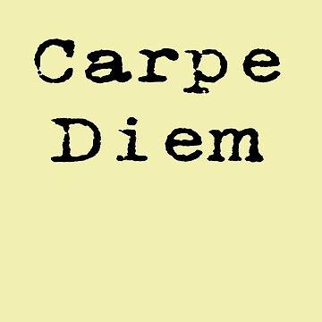 Carpe Diem - Seize the Day Motto T-Shirt Sticker Greeting Card by stickersandtees
