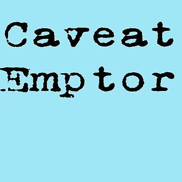 Caveat Emptor - Latin Statement - Buyer Beware by stickersandtees