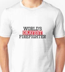 world's okayest Firefighter, #Firefighter  Unisex T-Shirt