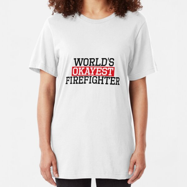 worlds okayest Firefighter, #Firefighter  Slim Fit T-Shirt