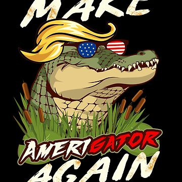 Funny Trump Make AmeriGator Again  Donald Trump Alligator Parody American Patriotic Political Gifts by vince58
