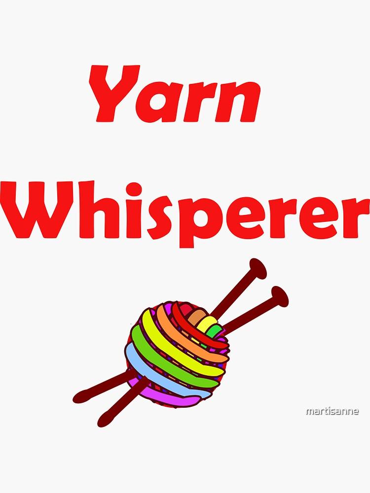 Yarn whisperer by martisanne