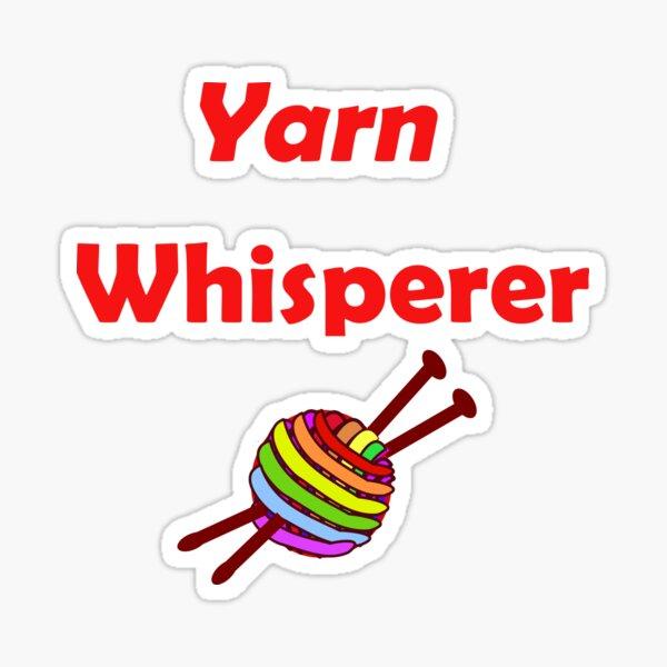 Yarn whisperer Sticker
