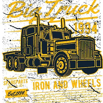 Big Truck Iron And Wheels Vintage Design by ThatMerchStore