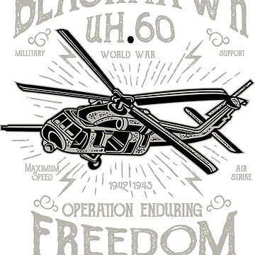 Black Hawk UH 60 Operation Enduring Freedom Fight Till End by ThatMerchStore
