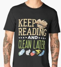 Book Lover Keep Reading And Clean Later Men's Premium T-Shirt