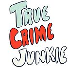 True Crime Junkie Handlettered Script Red White and Blue by Deana Greenfield