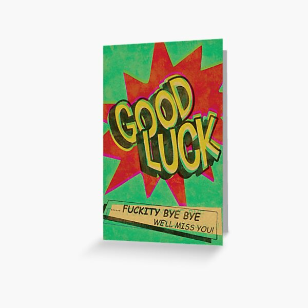 Good Luck: Fuckity Bye Bye Greeting Card