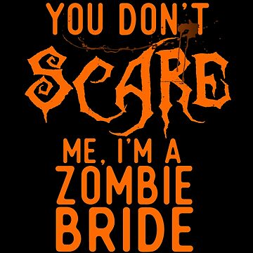 Funny Zombie Bride Shirts Halloween Costume Joke Gag Gifts. by Bronby