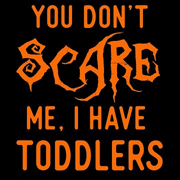 Funny Parents of Toddlers Shirts Halloween Costume Gifts. by Bronby