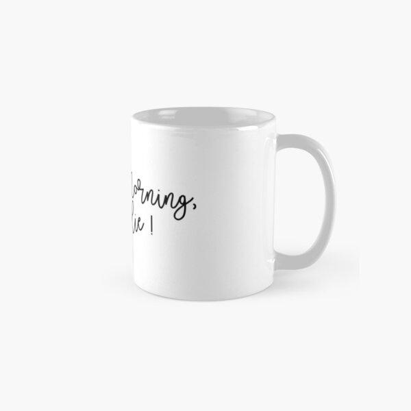 Good Morning, Charlie!  Classic Mug