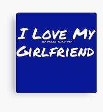 I Love My 'RV More Than My' Girlfriend Canvas Print