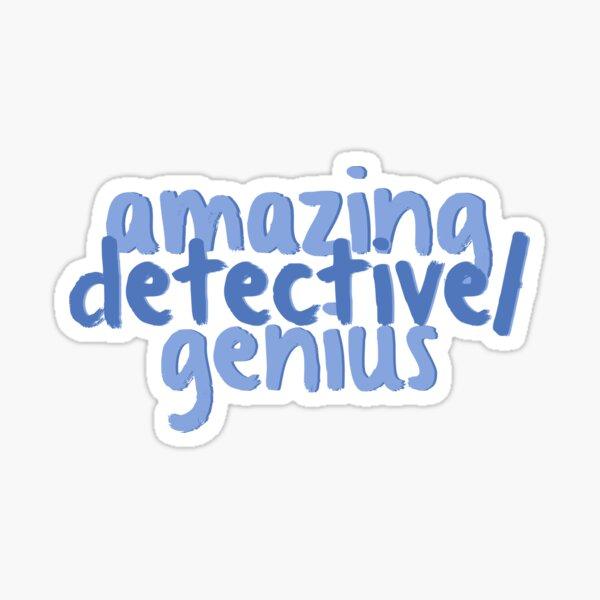 b99 - amazing detective/genius Sticker
