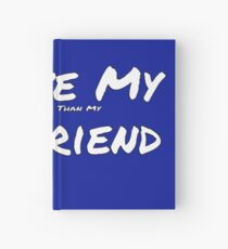 I Love My 'Shoes More Than My' Girlfriend Hardcover Journal