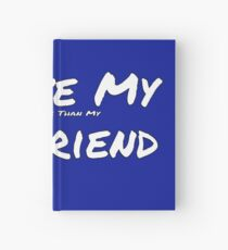 I Love My 'Snake More Than My' Girlfriend Hardcover Journal