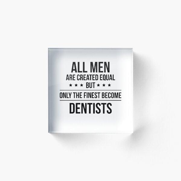 Funny Dentist Gifts Acrylic Block