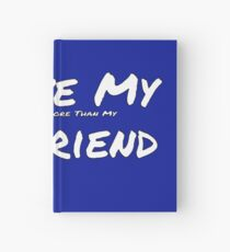 I Love My 'Video Games More Than My' Girlfriend Hardcover Journal