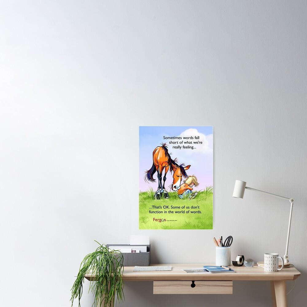 "Fergus the Horse: ""Sometimes words fall short..."" Poster"