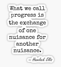 Havelock Ellis famous quote about change Sticker