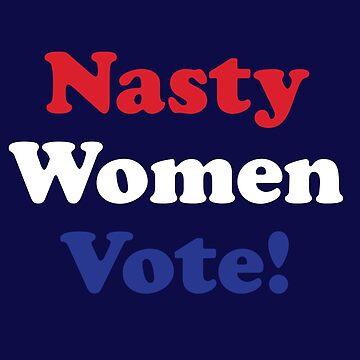 Nasty Women Vote Version 03 by machmigo