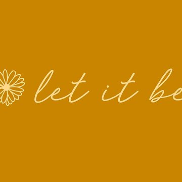 Let It Be Yellow Script Quote by aterkaderk