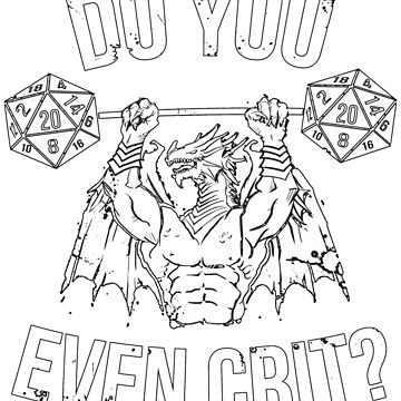 Do You Even Crit? - Ancient Swole'd Dragon by DSDigital