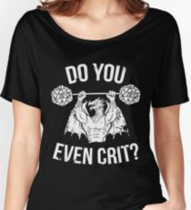 Do You Even Crit? - Ancient Swole'd Dragon Women's Relaxed Fit T-Shirt