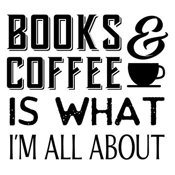 Funny Nerd Book Lover Books And Coffee Geek Caffeine Addict by LoveAndSerenity