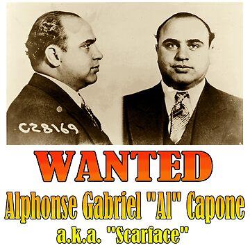 "Wanted: Alphonse Gabriel ""Al"" Capone by Chunga"