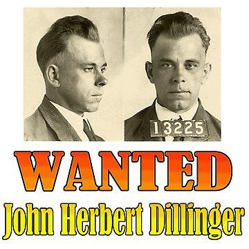 WANTED: John Herbert Dillinger by Chunga