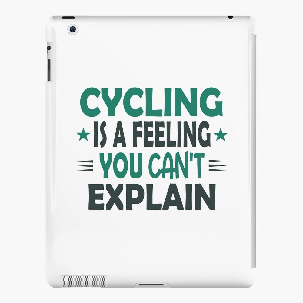 Cycling Feeling T-Shirt - Best Cool Funny Nerdy Cycling Cyclist Racing Bike  Driver Humor Quote Slogan Memes Sayings Shirt Gift Gift Idea | iPad Case &