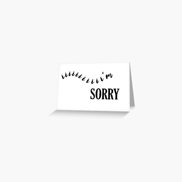 I'm Sorry - Georgia Hardstark Greeting Card