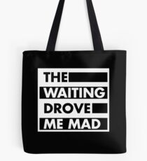 The Waiting Drove Me Mad Pearl Jam  Tote Bag