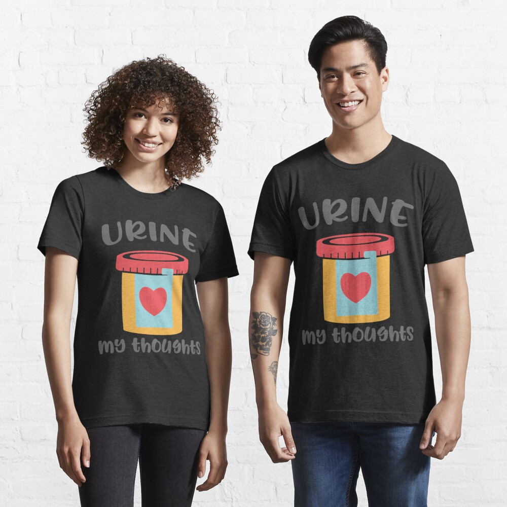 Urine My Thoughts T-shirt Essential T-Shirt