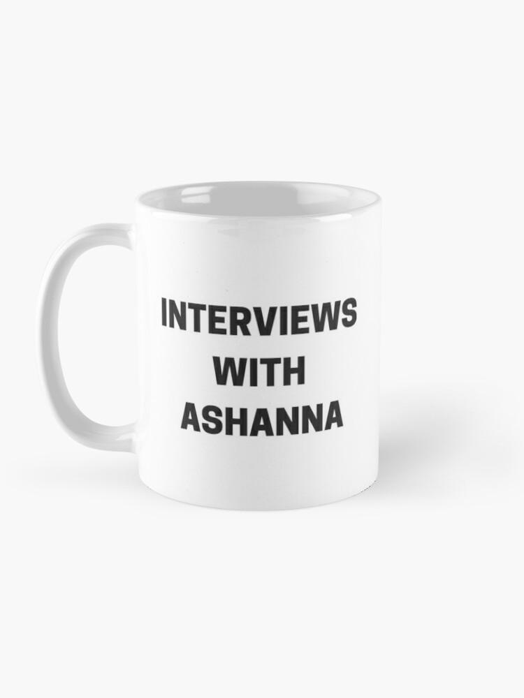 Alternate view of Interviews with Ashanna  Mug