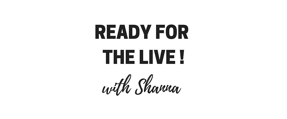 Ready for the Live with Shanna by Ashanna