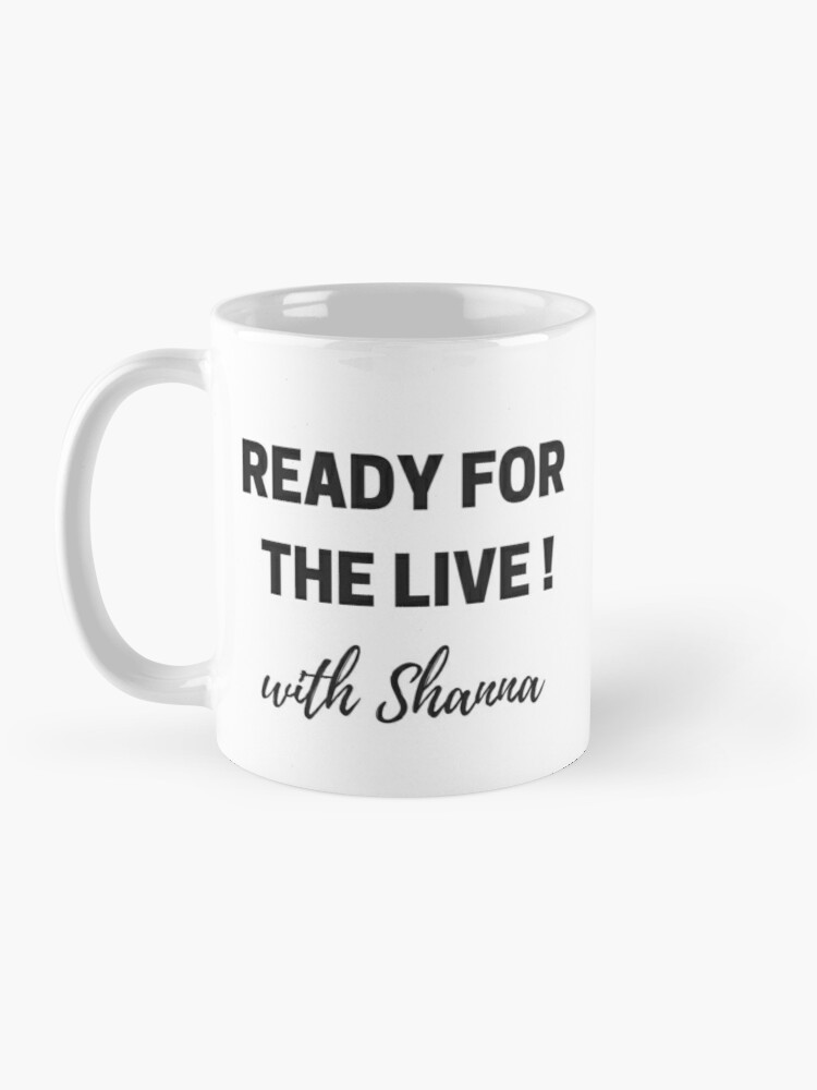 Alternate view of Ready for the Live with Shanna Mug