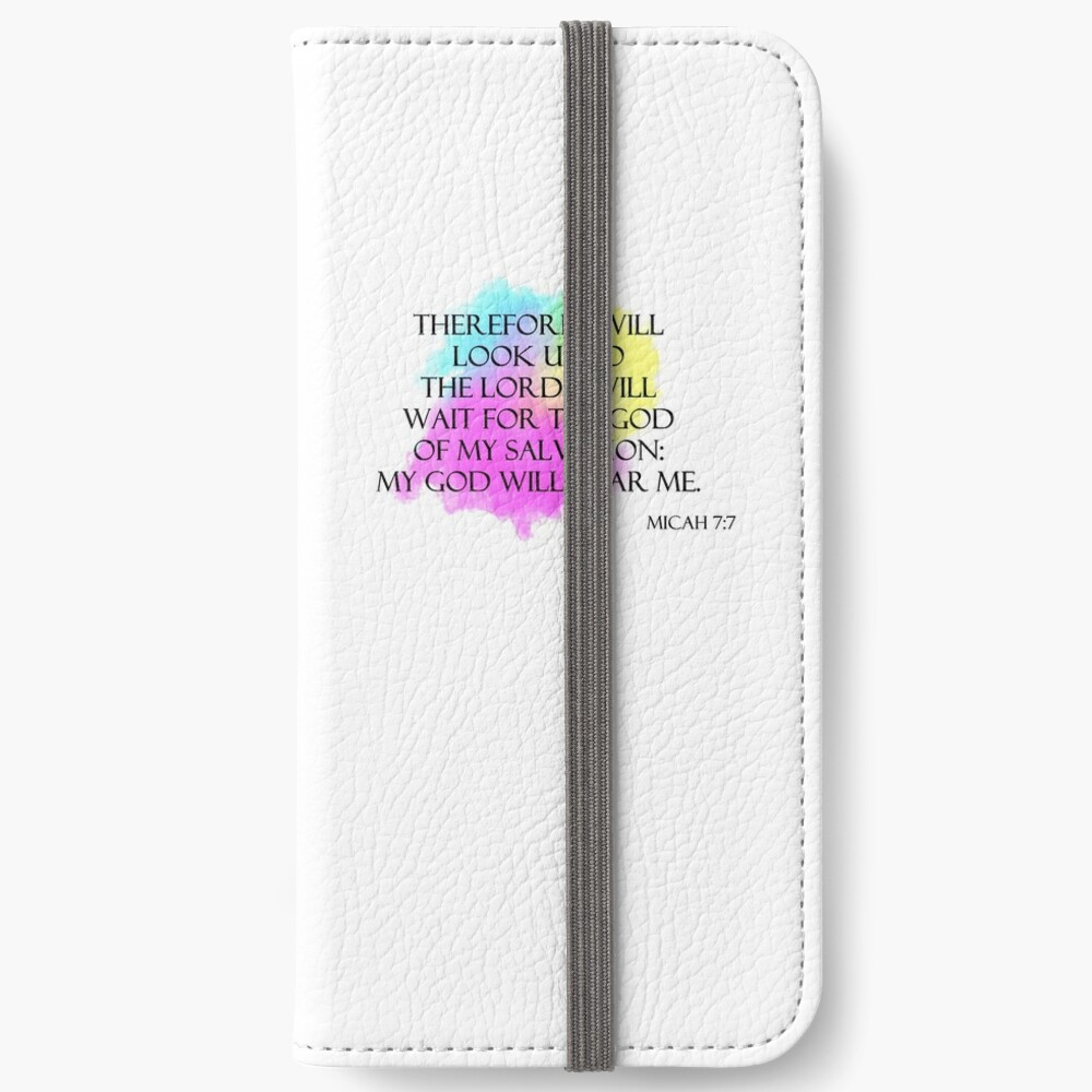 Micah 7:7 My God will hear me iPhone Wallet