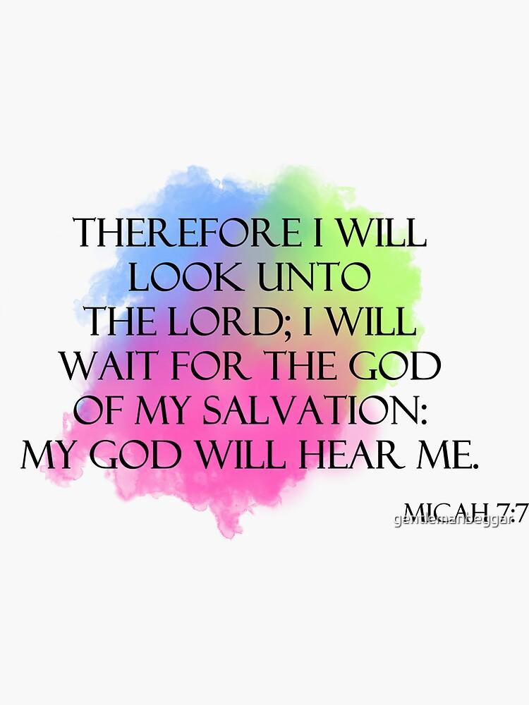 Micah 7:7 My God will hear me by gentlemanbeggar