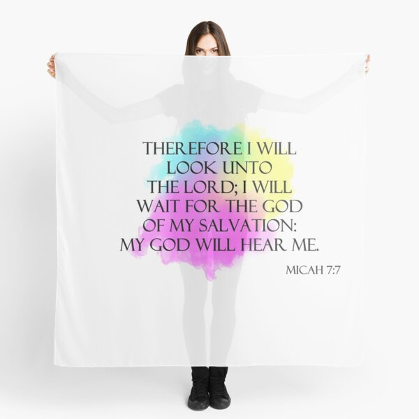 Micah 7:7 My God will hear me Scarf