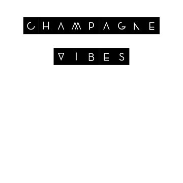 Champagne Vibes by LShayDesigns