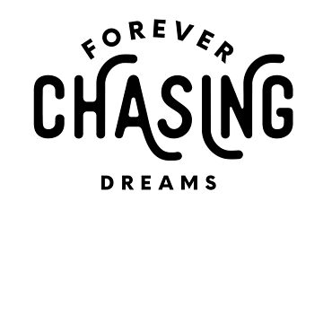 Forever Chasing Dreams by LShayDesigns
