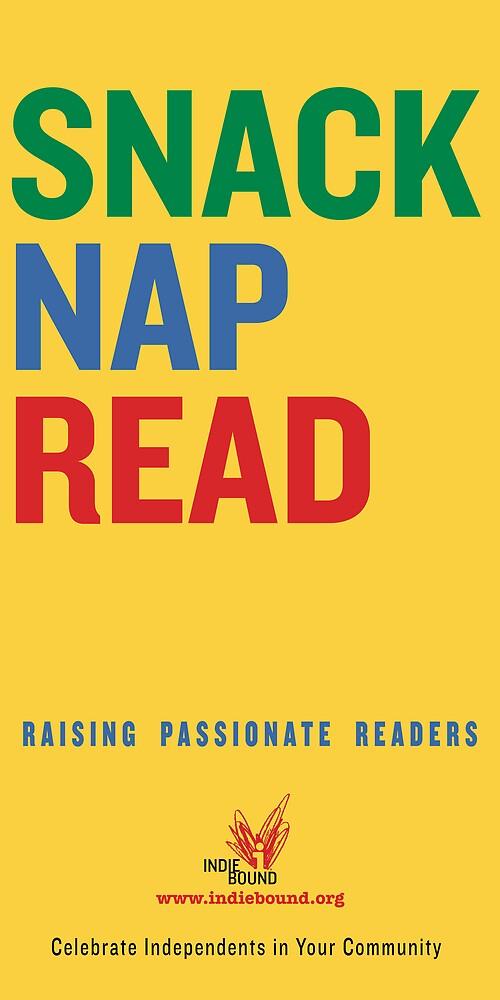 Snack.  Nap.  Read.   by IndieBound
