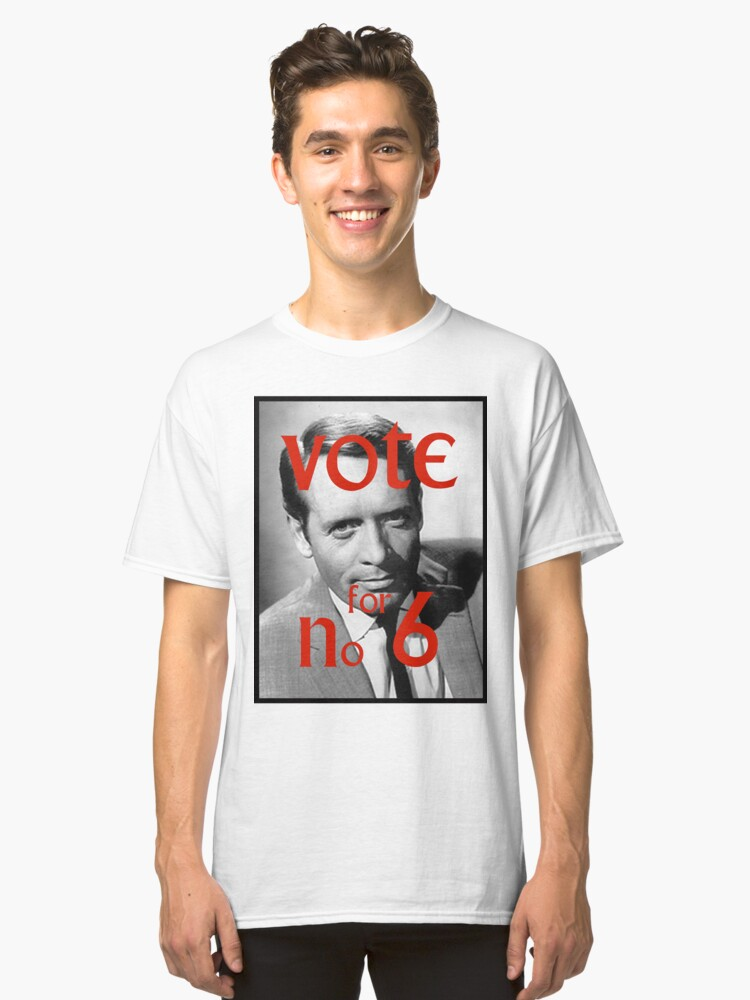 Vote for Number Six Classic T-Shirt Front