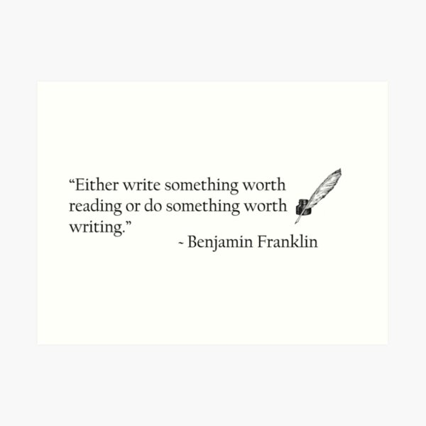 Benjamin Franklin Ink and Quill Quotable Art Print