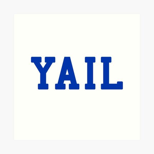 YAIL (blue letters) Art Print