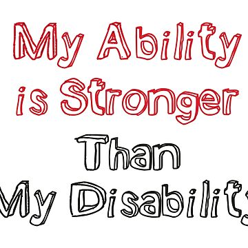 My ability is stronger than my disability - disabled? by MMchen