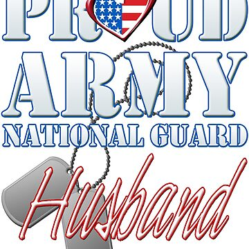 Proud Army National Guard Husband, USA Military Armed Forces, Patriotic American Flag, Patriotism Red, White, Blue Design  by magiktees